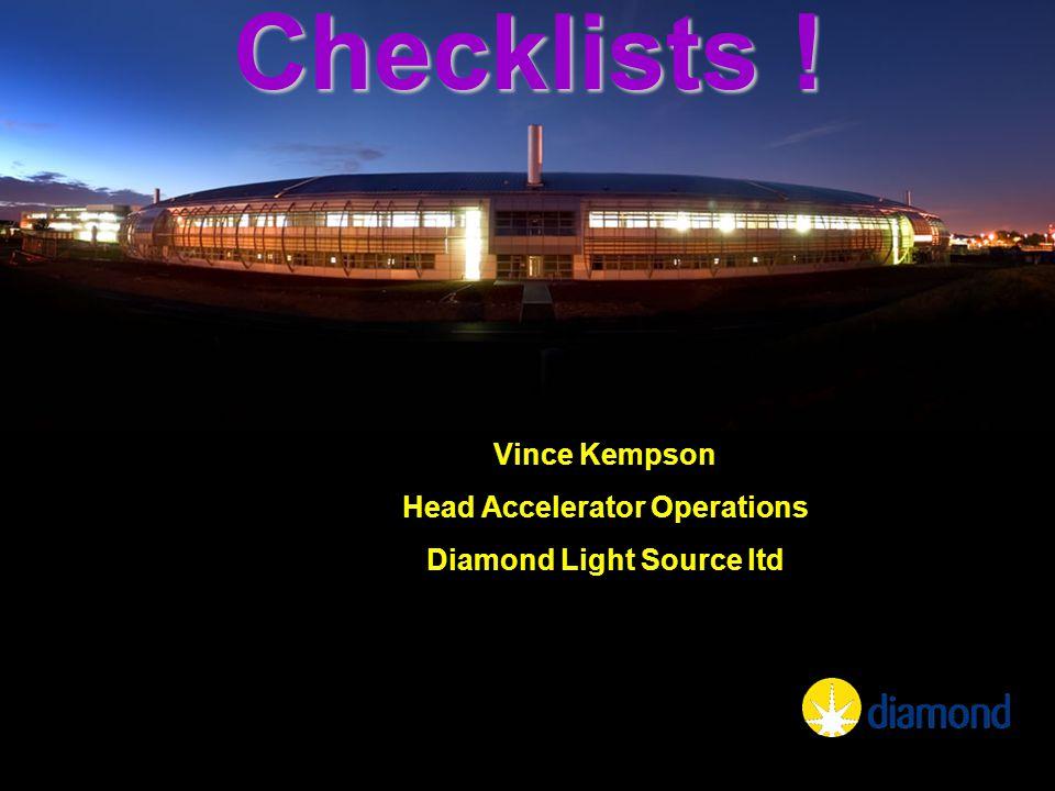 Vince Kempson Head Accelerator Operations Diamond Light Source ltd Checklists !