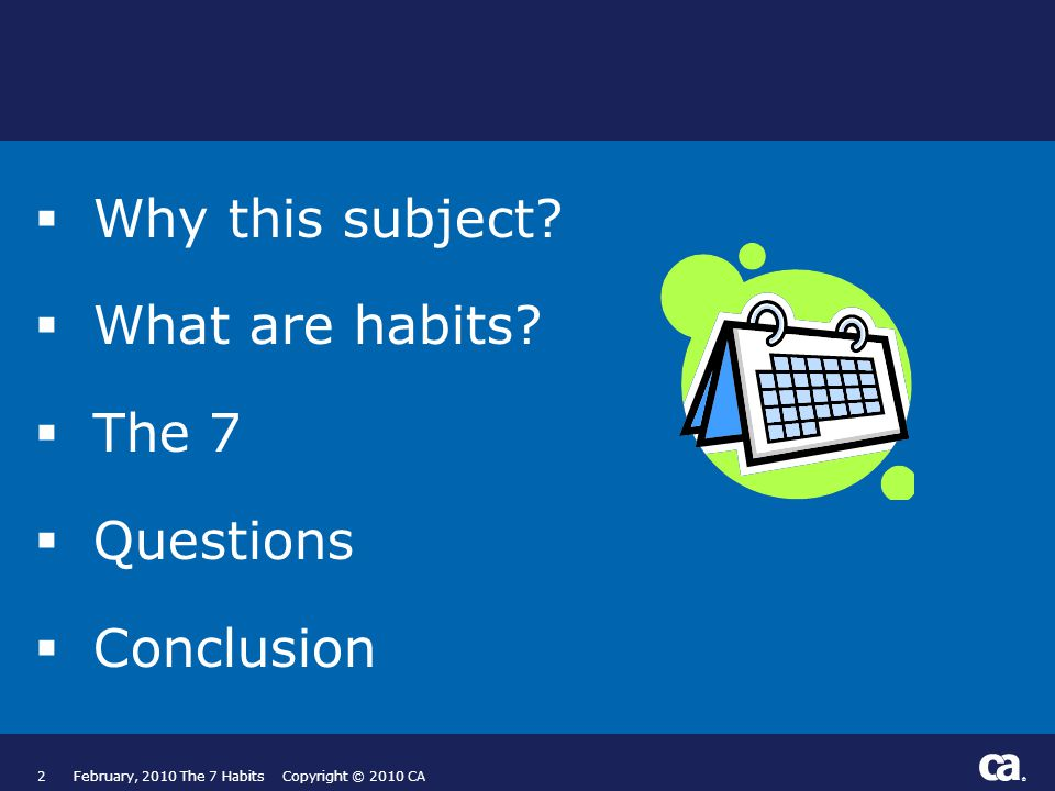 ®  Why this subject.  What are habits.