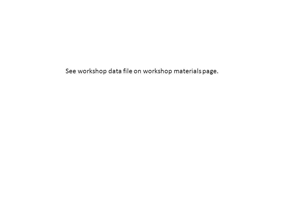 See workshop data file on workshop materials page.