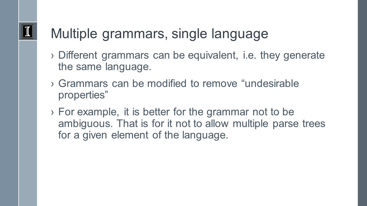 Multiple grammars, single language ›Different grammars can be equivalent, i.e.