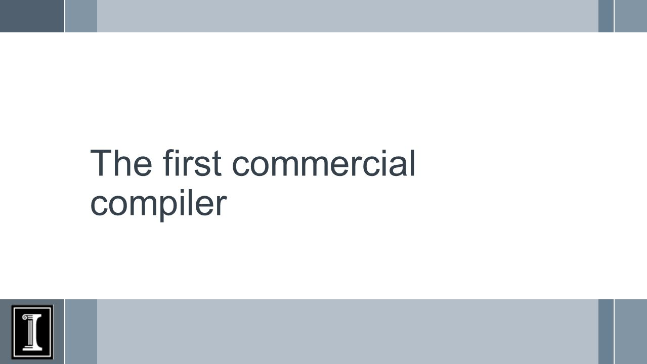 The first commercial compiler