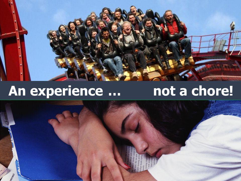 An experience … not a chore!