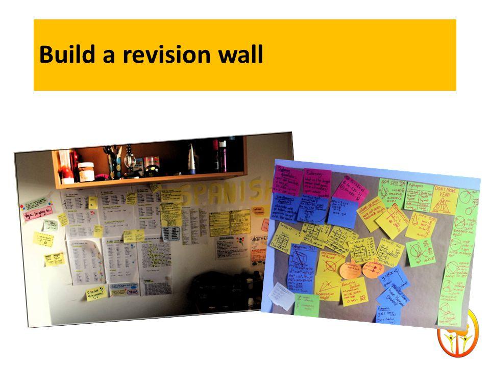 Build a revision wall Be imaginative!