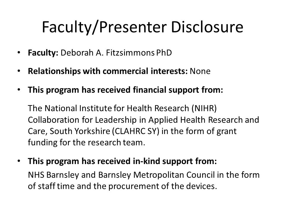 Faculty/Presenter Disclosure Faculty: Deborah A. Fitzsimmons PhD Relationships with commercial interests: None This program has received financial sup