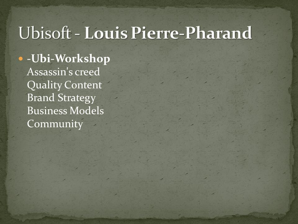 -Ubi-Workshop Assassin s creed Quality Content Brand Strategy Business Models Community