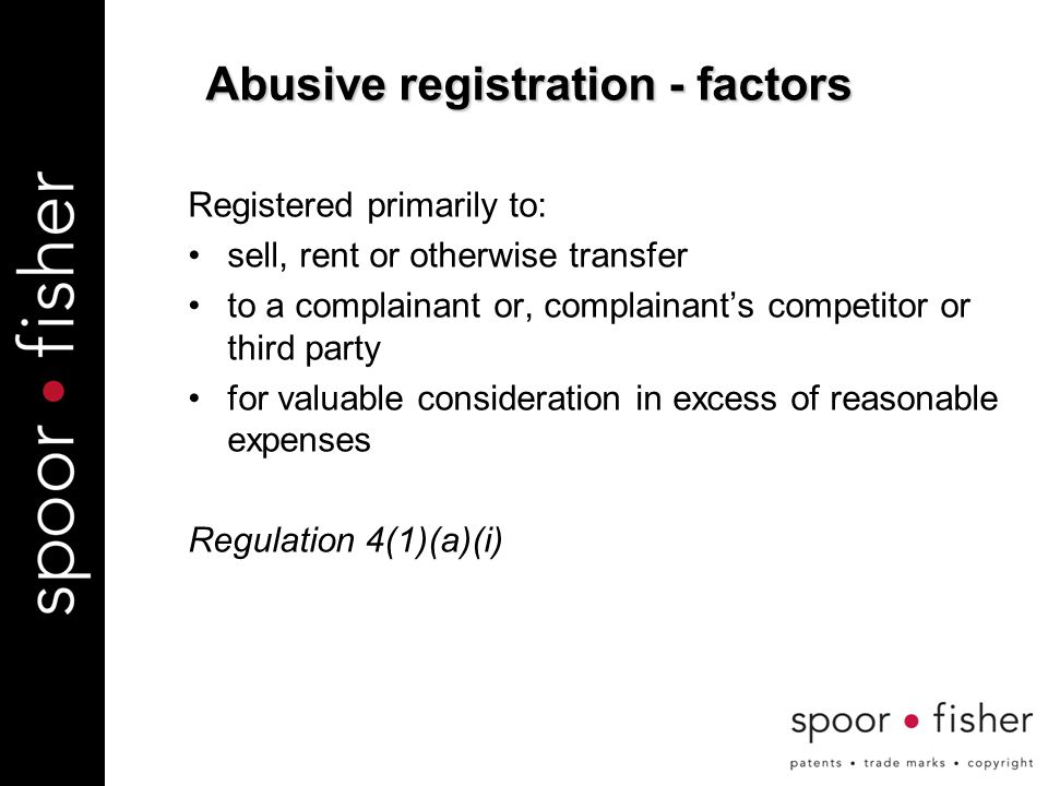 Registered primarily to: sell, rent or otherwise transfer to a complainant or, complainant's competitor or third party for valuable consideration in excess of reasonable expenses Regulation 4(1)(a)(i) Abusive registration - factors