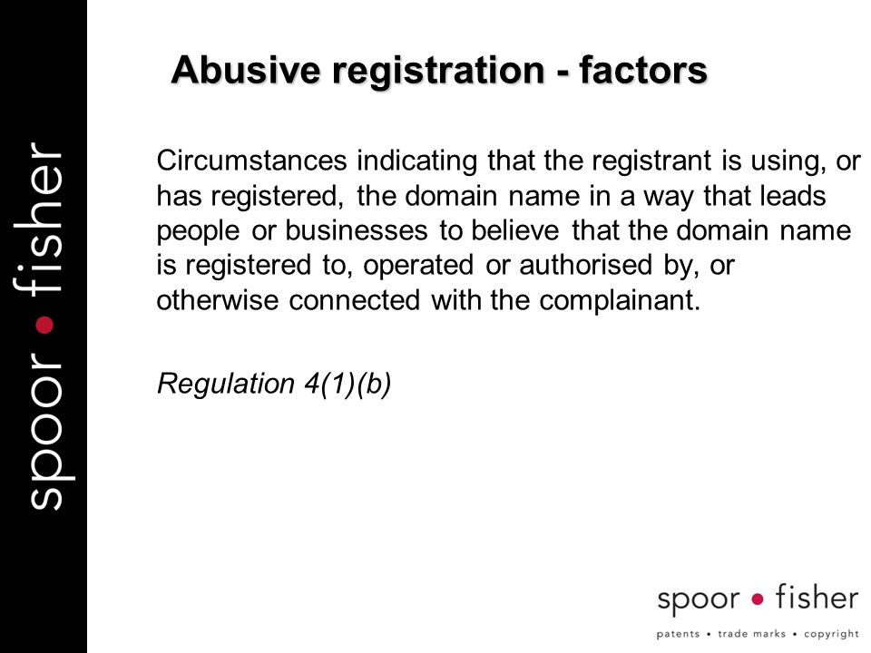 Circumstances indicating that the registrant is using, or has registered, the domain name in a way that leads people or businesses to believe that the domain name is registered to, operated or authorised by, or otherwise connected with the complainant.
