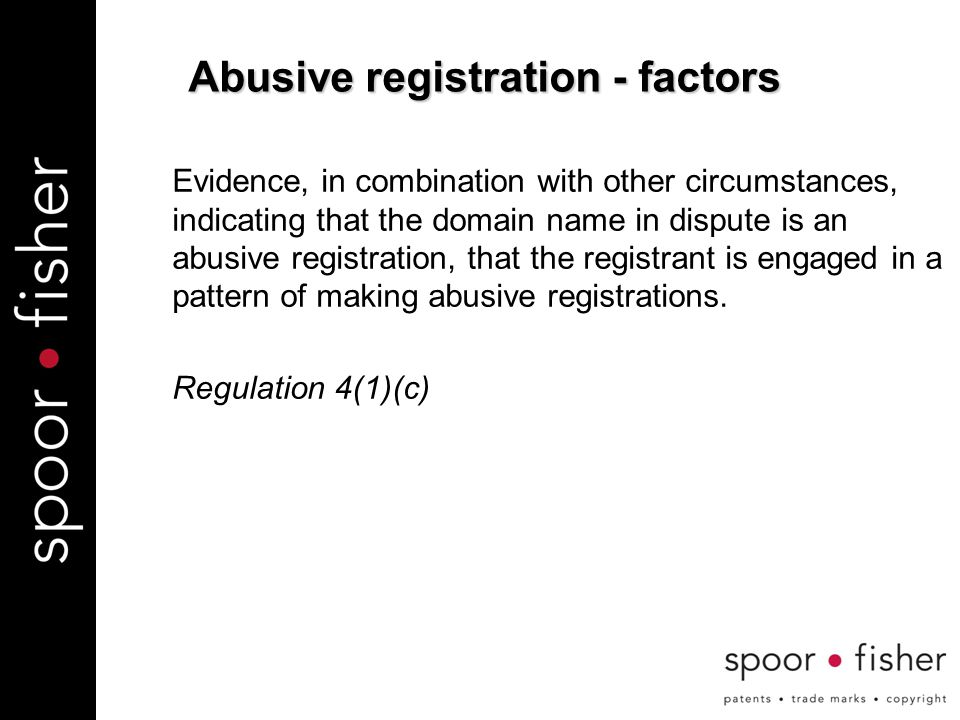 Evidence, in combination with other circumstances, indicating that the domain name in dispute is an abusive registration, that the registrant is engaged in a pattern of making abusive registrations.