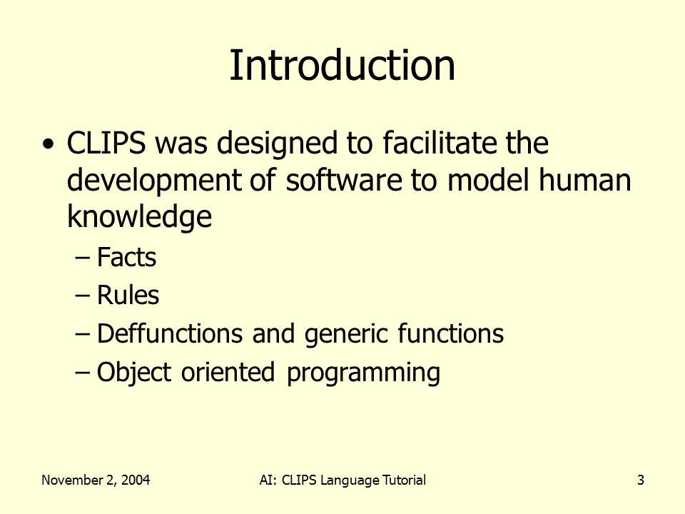 November 2, 2004AI: CLIPS Language Tutorial24 Wildcard Matching