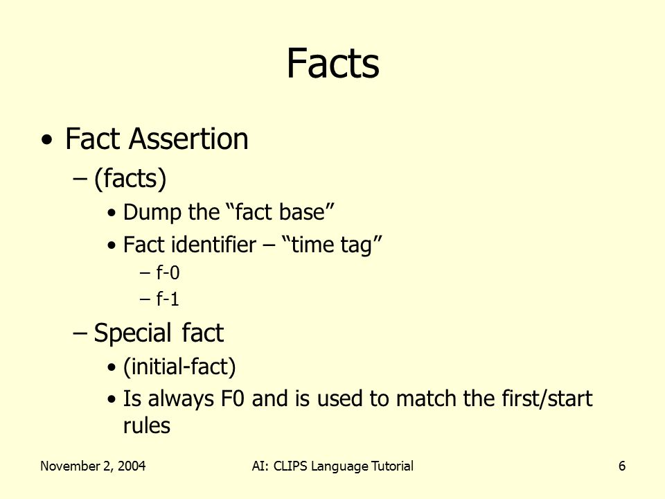 November 2, 2004AI: CLIPS Language Tutorial27 Field Constraints AND & (temperature water ?temp&hot boil) –will match either of the following facts (temperature water hot) (temperature water boil)
