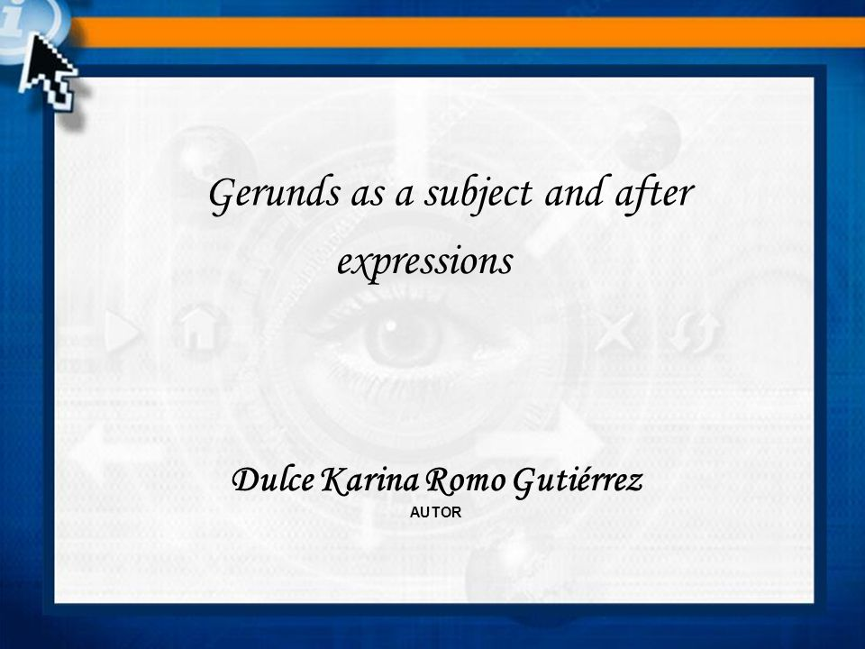 GERUNDS A gerund always functions as a noun: either a subject, a direct object, subject complement, or object of preposition.