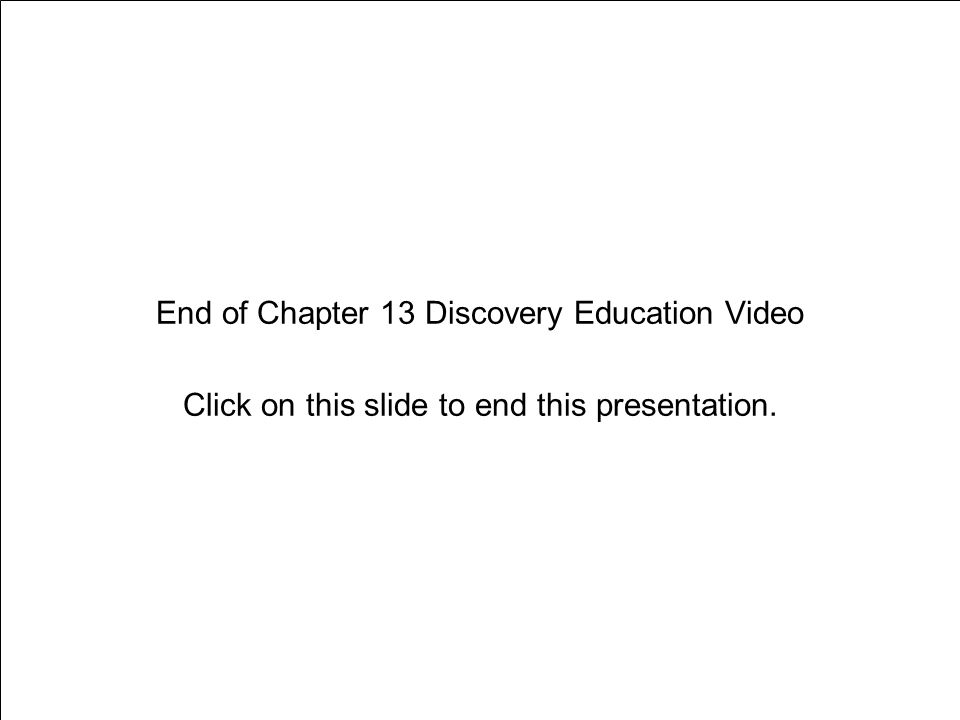 Chapter 13 Exercise and Lifelong Fitness End of Chapter 13 Discovery Education Video Click on this slide to end this presentation.
