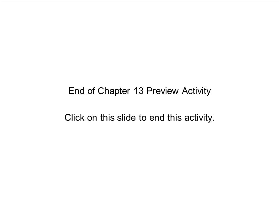 Chapter 13 Exercise and Lifelong Fitness End of Chapter 13 Preview Activity Click on this slide to end this activity.