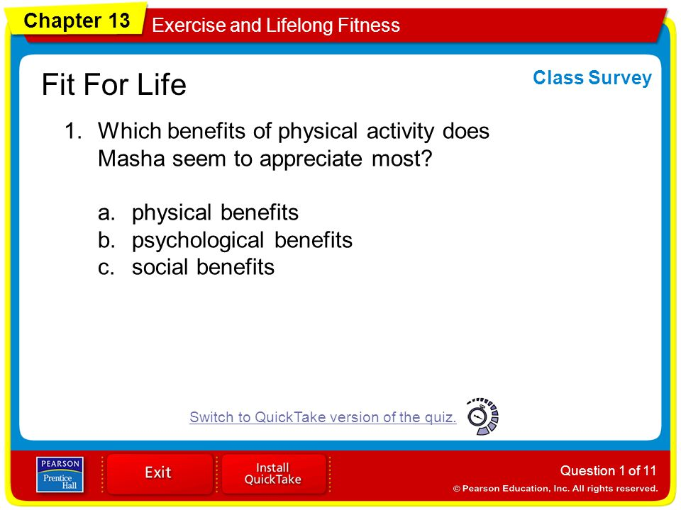 Chapter 13 Exercise and Lifelong Fitness Fit For Life Class Survey 1.Which benefits of physical activity does Masha seem to appreciate most.