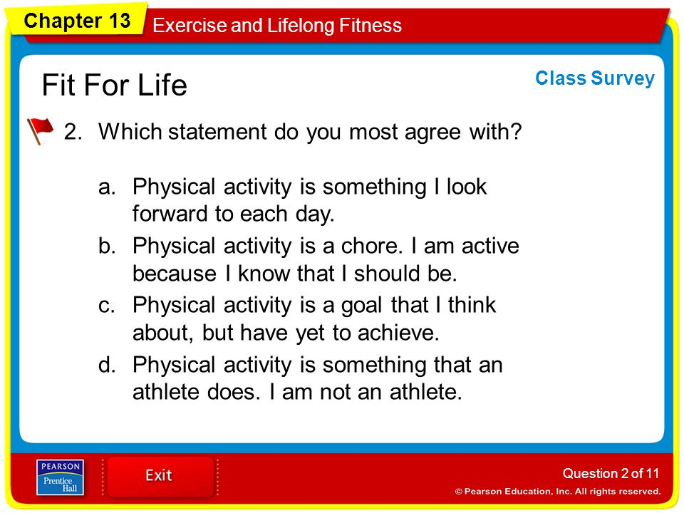 Chapter 13 Exercise and Lifelong Fitness Fit For Life 2.Which statement do you most agree with.