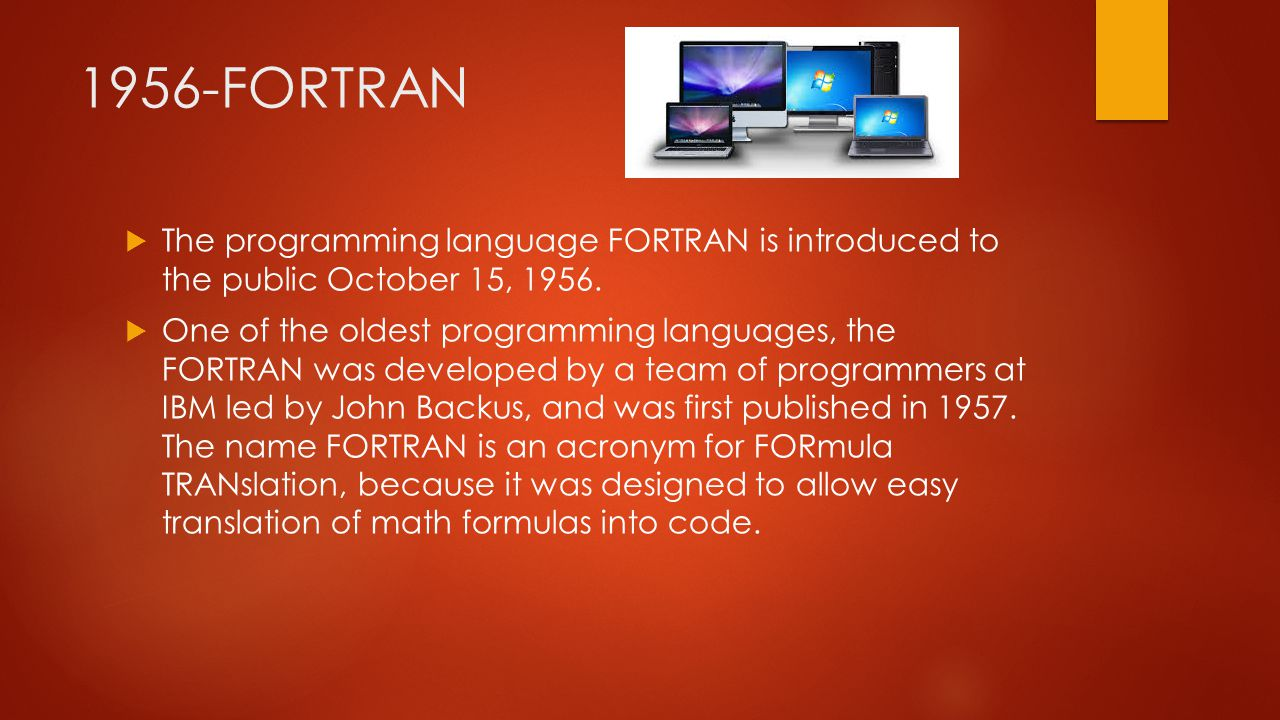 1956-FORTRAN  The programming language FORTRAN is introduced to the public October 15, 1956.