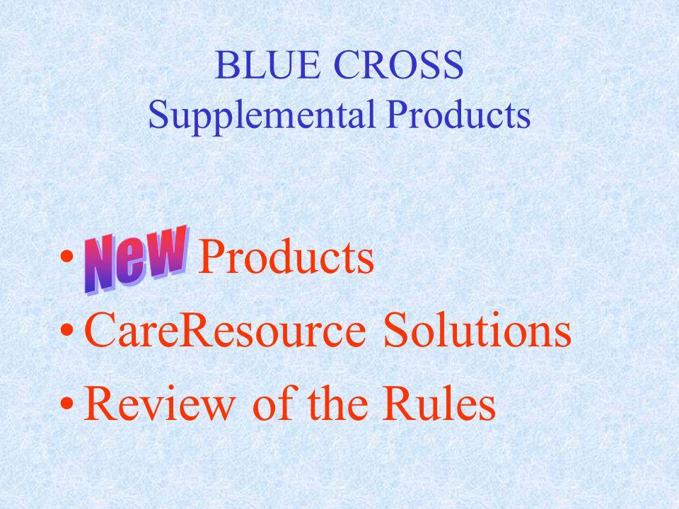 BLUE CROSS Supplemental Products SmartChoice Plus & AdvantageCare