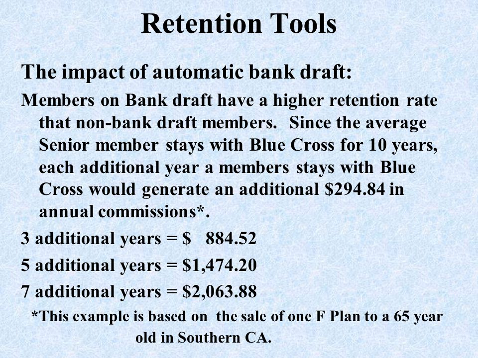 The impact of automatic bank draft: Members on Bank draft have a higher retention rate that non-bank draft members. Since the average Senior member st