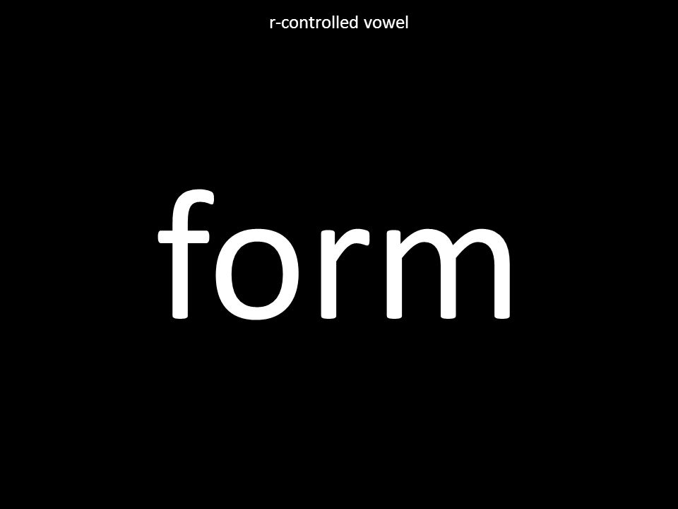 form r-controlled vowel