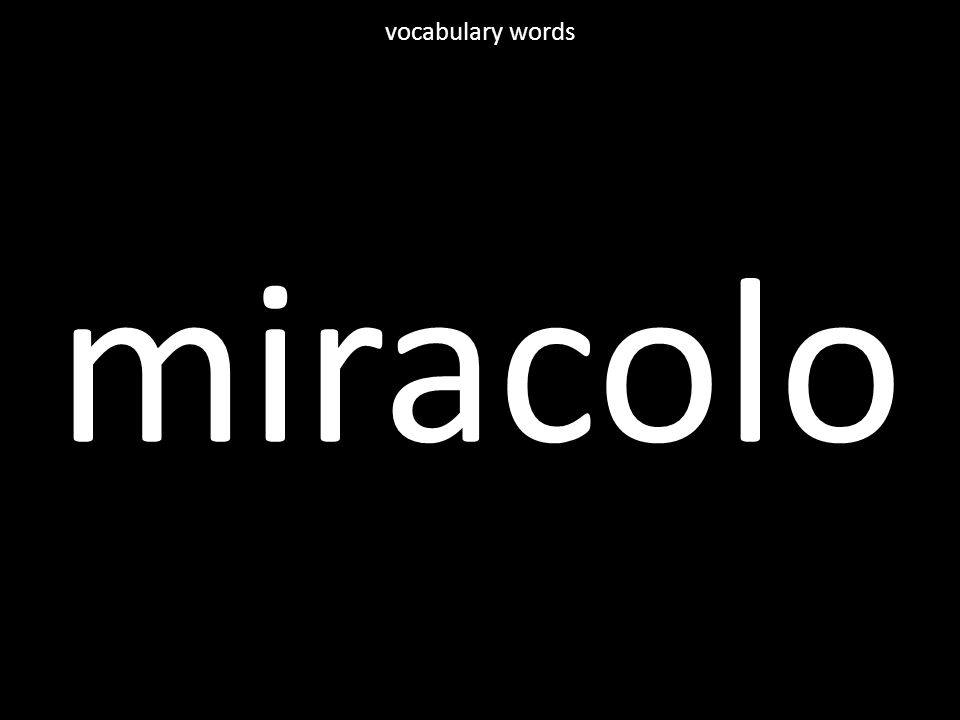 miracolo vocabulary words