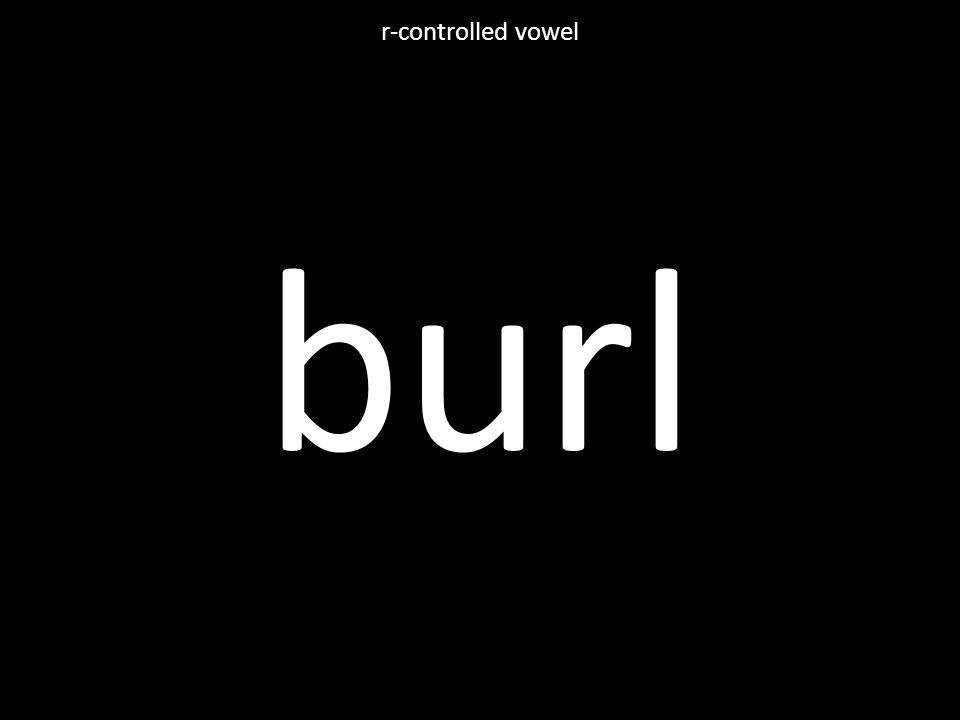 burl r-controlled vowel