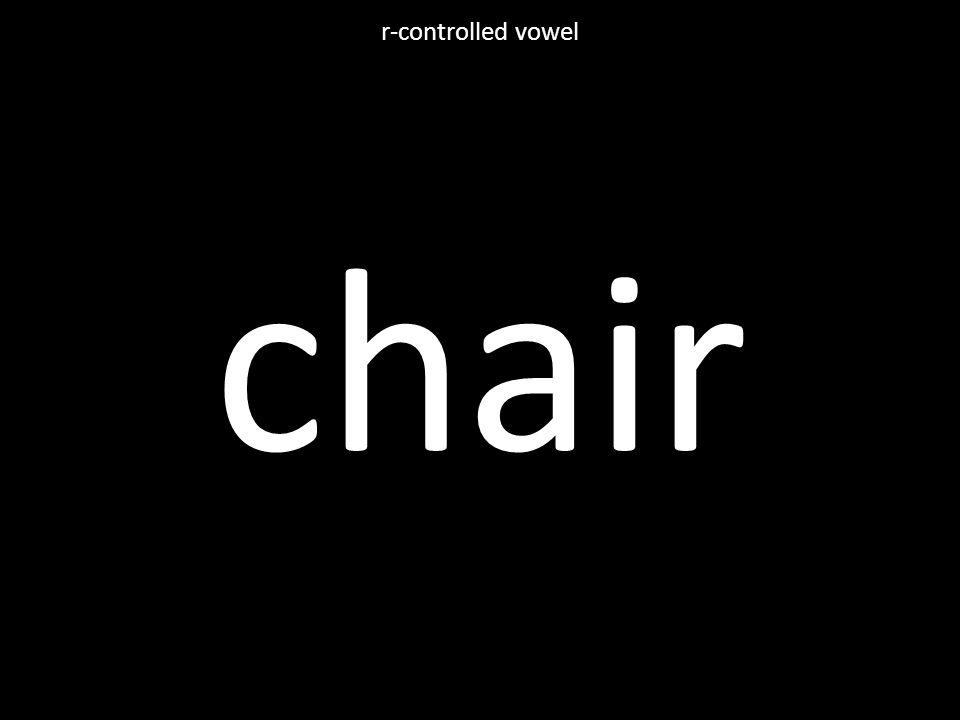 chair r-controlled vowel
