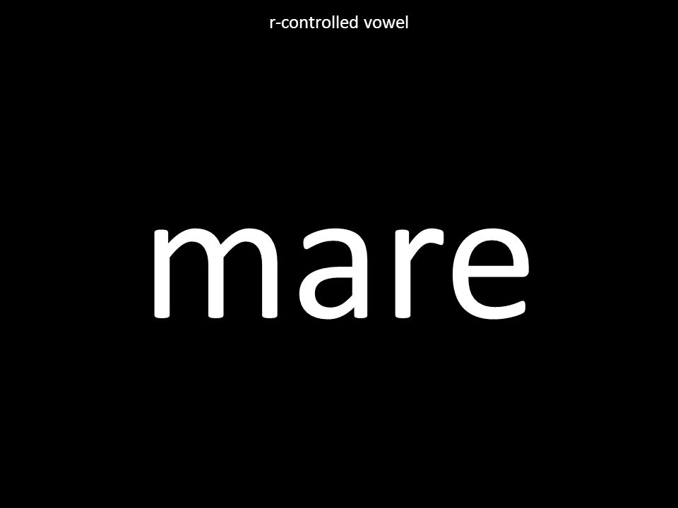 mare r-controlled vowel