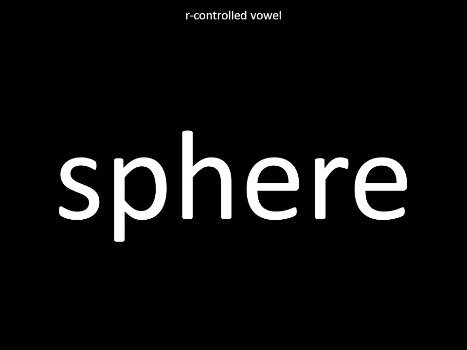 sphere r-controlled vowel