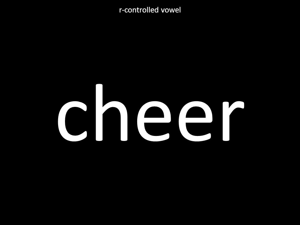 cheer r-controlled vowel