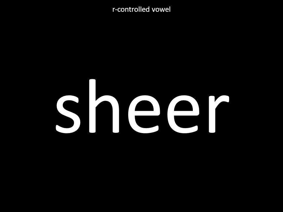sheer r-controlled vowel