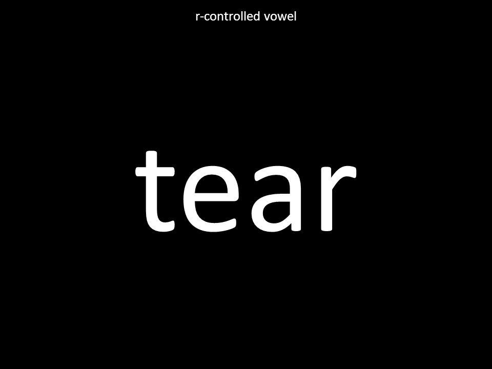 tear r-controlled vowel