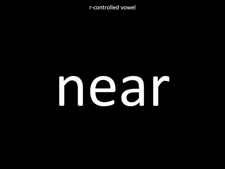 near r-controlled vowel