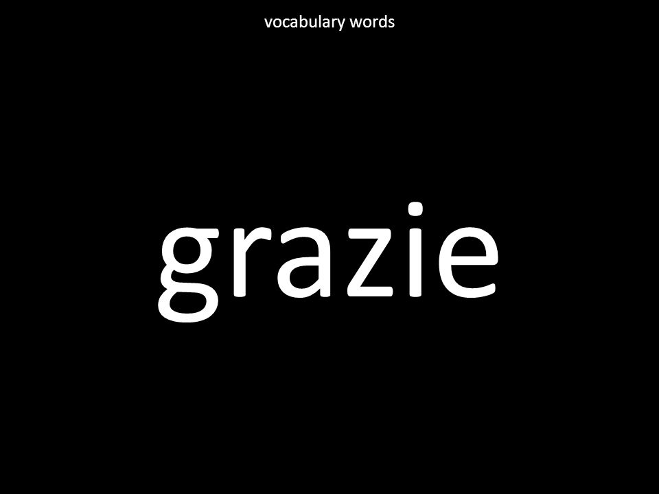 grazie vocabulary words