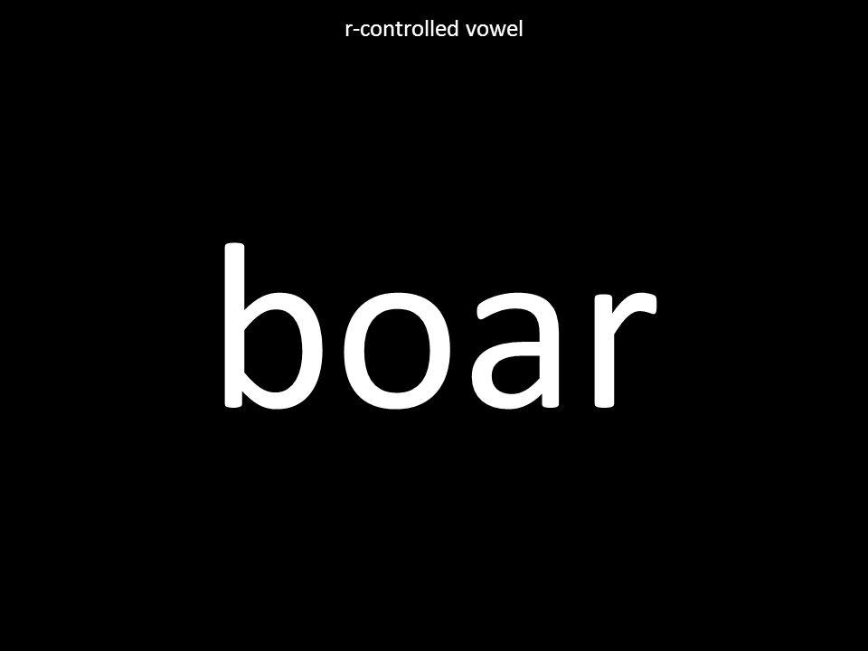 boar r-controlled vowel