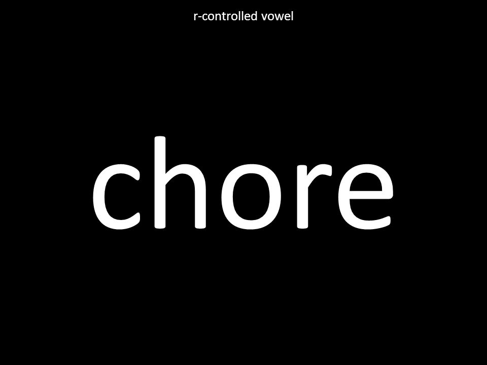 chore r-controlled vowel