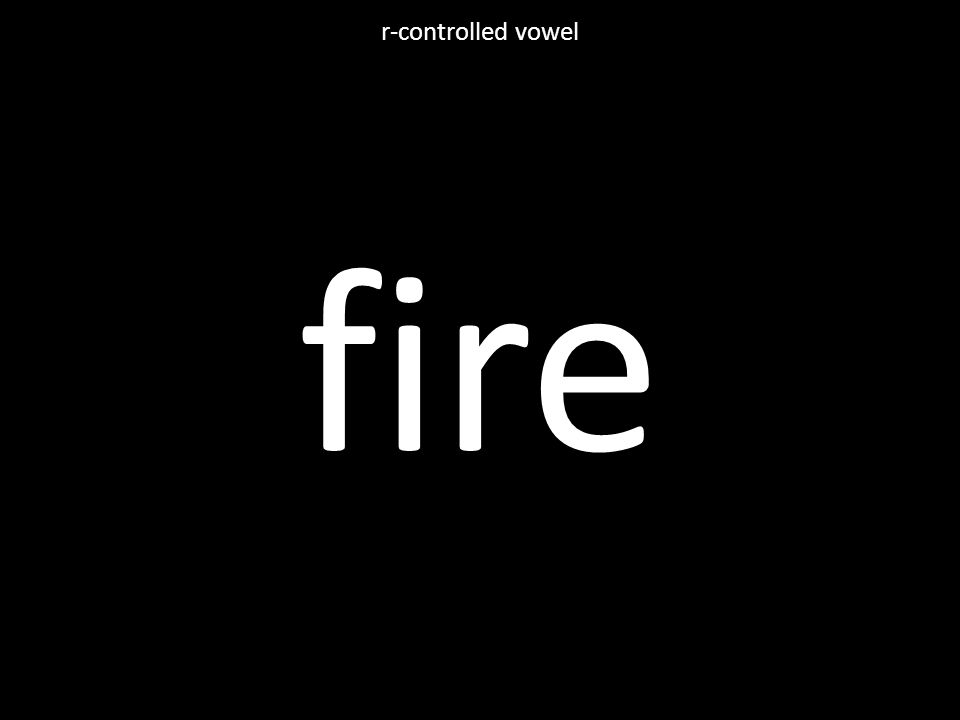 fire r-controlled vowel