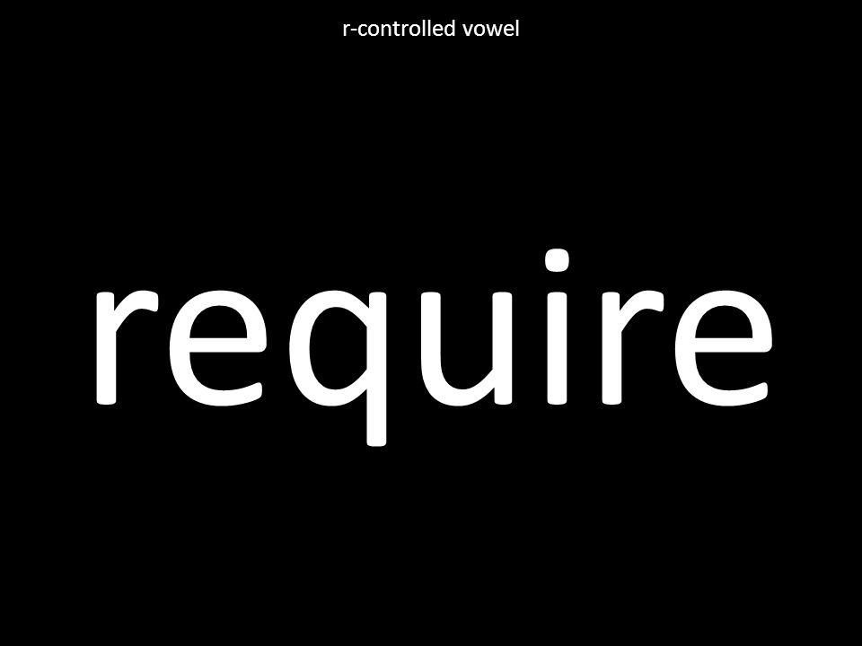 require r-controlled vowel