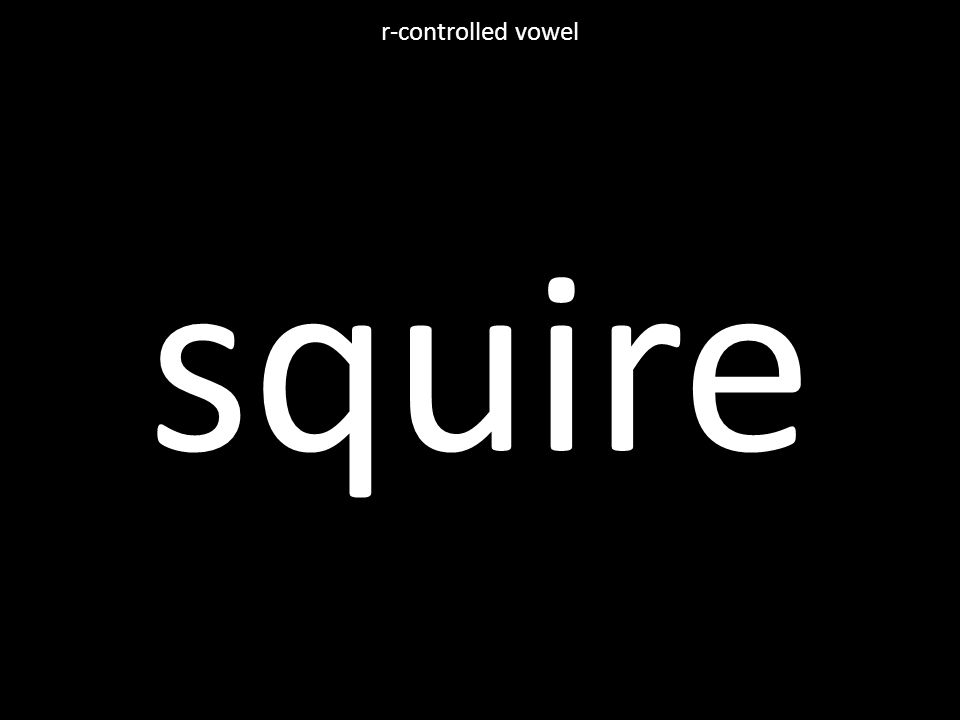 squire r-controlled vowel