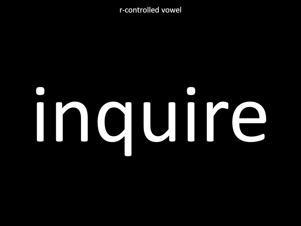 inquire r-controlled vowel