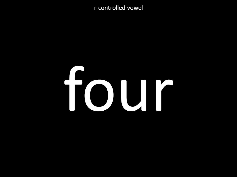 four r-controlled vowel