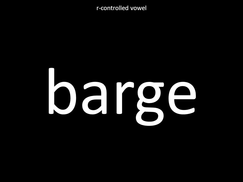 barge r-controlled vowel