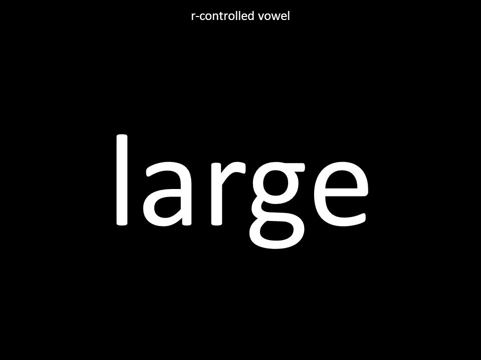 large r-controlled vowel