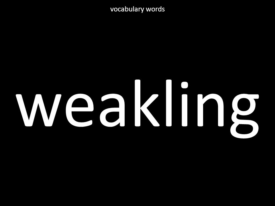 weakling vocabulary words