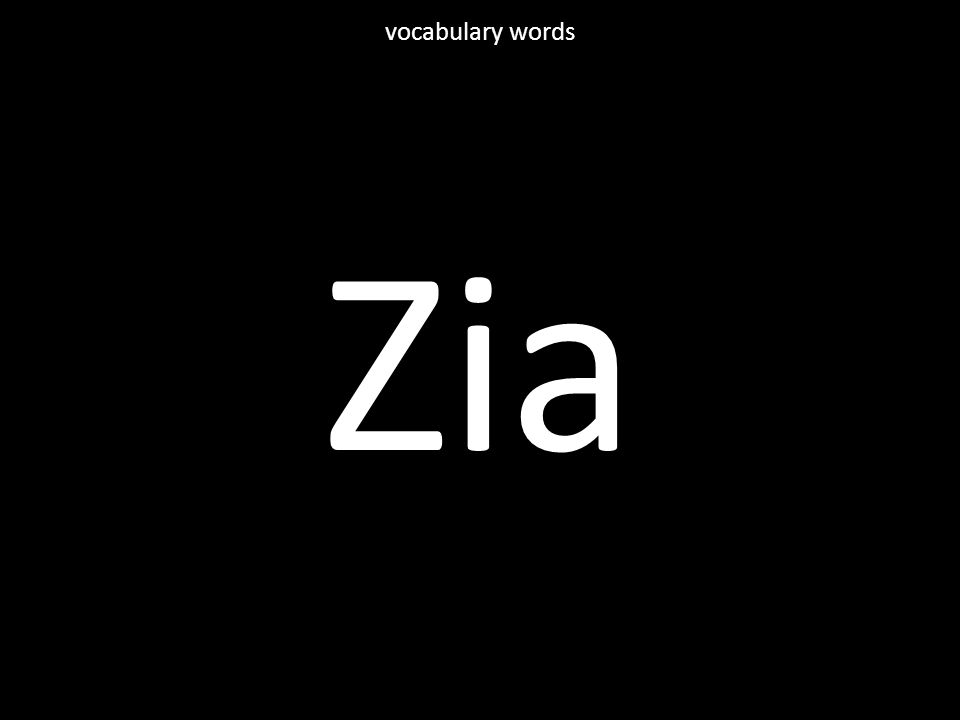 Zia vocabulary words