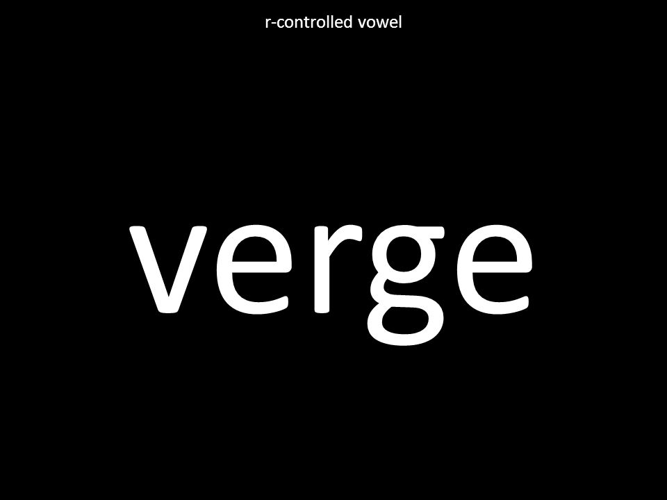 verge r-controlled vowel