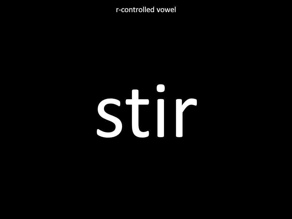 stir r-controlled vowel