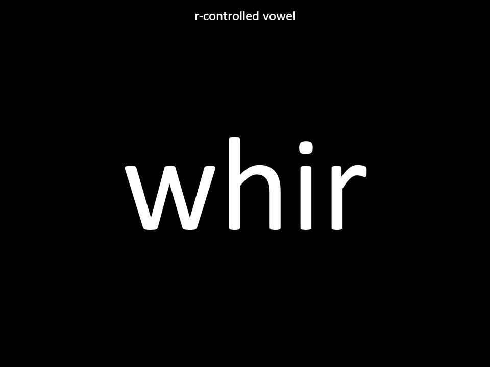 whir r-controlled vowel