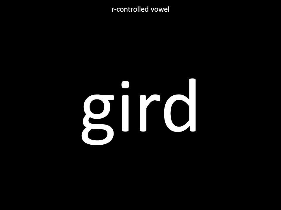 gird r-controlled vowel