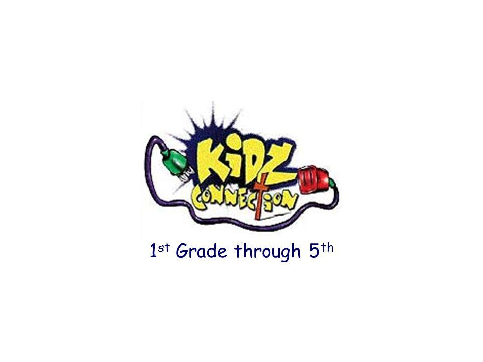 1 st Grade through 5 th