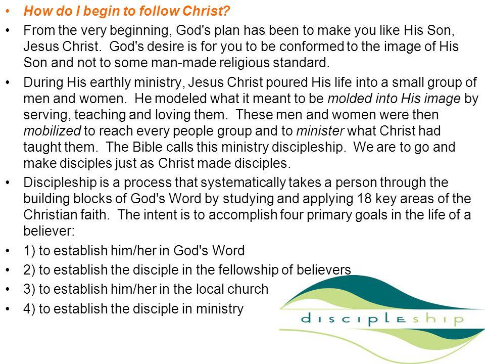 How do I begin to follow Christ.
